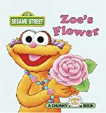 Prebenna, David: Zoe's Flower (Sesame Street Chunky Pocket Books)