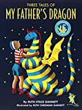 Gannett, Ruth Stiles: Three Tales of My Father&#39;s Dragon: My Father&#39;s Dragon/Elmer and the Dragon/The Dragons of Blueland