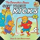 The Berenstain Bears Get Their Kicks by Stan…