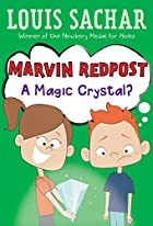 Marvin Redpost: A Magic Crystal? by Louis…