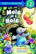 Mole in a Hole by Rita Golden Gelman