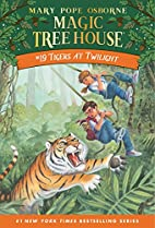 Magic Tree House #19: Tigers at Twilight by…
