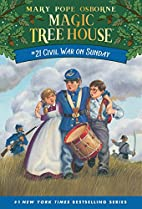 Magic Tree House #21: Civil War on Sunday by…