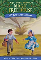 Magic Tree House #23: Twister on Tuesday by…