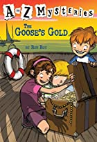 The Goose's Gold (A to Z Mysteries) by…