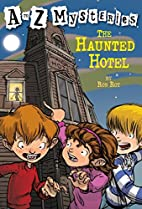 The Haunted Hotel (A to Z Mysteries) by Ron…