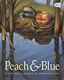 Kilborne, Sarah S.: Peach &amp; Blue