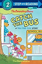 The Berenstain Bears Catch the Bus (a tell…