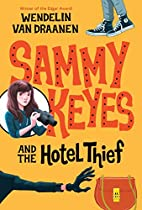 Sammy Keyes and the Hotel Thief by Wendelin…