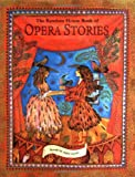 Geras, Adele: The Random House Book of Opera Stories