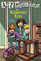 The Kidnapped King (A to Z Mysteries) by Ron…