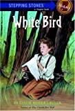 Bulla, Clyde Robert: White Bird (A Stepping Stone Book(TM))