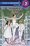 Hautzig, Deborah: The Story of the Nutcracker Ballet