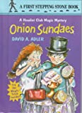 Adler, David: Onion Sundaes (Houdini Club Magic Mystery)