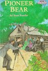Sandin, Joan: Pioneer Bear: A True Story (Step Into Reading, Step 2, Grades 1-3)