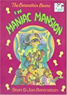 The Berenstain Bears in Maniac Mansion by…