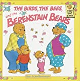 Berenstain, Stan: The Birds, the Bees, and the Berenstain Bears (First Time Books(R))