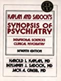 Kaplan, Harold I.: Kaplan and Sadock&#39;s Synopsis of Psychiatry: Behavioral Sciences Clinical Psychiatry