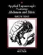 Applied Laparoscopic Anatomy: Abdomen and…