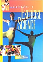 Introduction to Exercise Science by Stanley…