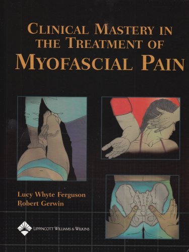 clinical-mastery-in-the-treatment-of-myofascial-pain