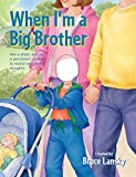 Lansky, Bruce: When I'm a Big Brother