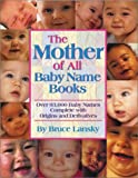 Lansky, Bruce: The Mother of All Baby Name Books: Over 94,000 Baby Names Complete With Origins and Meanings
