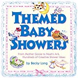 Lansky, Bruce: Themed Baby Showers: Mother Goose to Noah's Ark, Hundreds of Creative Shower Ideas