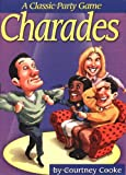 Cooke, Courtney: Charades: A Classic Party Game