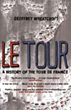 Wheatcroft, Geoffrey: Le Tour: A History of the Tour De France, 1903-2003