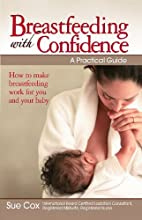 Breastfeeding with Confidence: A Practical…