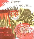 Brown, Marcia: Once a Mouse