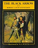 Robert Louis Stevenson: The Black Arrow: A Tale of the Two Roses (Scribner's Illustrated Classics)