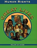 Human Rights (Great Lives) by William Jay…