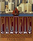 Gibney, Frank: The Pacific Century: America and Asia in a Changing World/a Robert Stewart Book