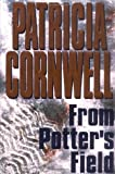 Cornwell, Patricia Daniels: From Potter's Field