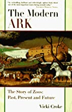 The Modern Ark: The Story of Zoos: Past,…