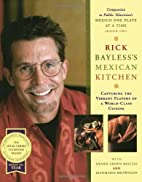 Rick Bayless's Mexican Kitchen: Capturing…