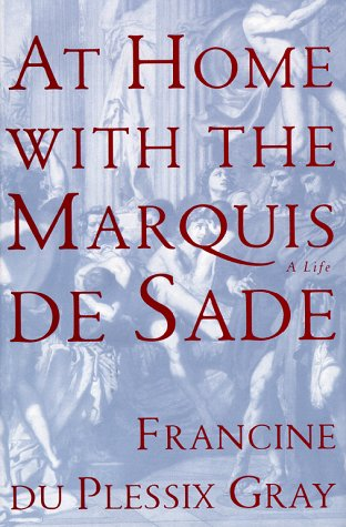at-home-with-the-marquis-de-sade-a-life
