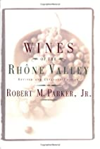 Wines of the Rhone Valley: Revised and…