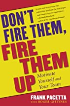 Don't Fire Them, Fire Them Up: Motivate…