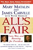 Knobler, Peter: All&#39;s Fair: Love, War and Running for President