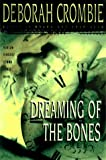 Crombie, Deborah: Dreaming of the Bones