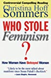 Sommers, Christina Hoff: Who Stole Feminism?: How Women Have Betrayed Women