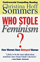 Who Stole Feminism?: How Women Have Betrayed…