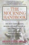 Fitzgerald, Helen: The Mourning Handbook: The Most Comprehensive Resource Offering Practical and Compassionate Advice on Coping With All Aspects of Death and Dying