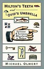 Milton's Teeth and Ovid's Umbrella:…