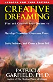Garfield, Patricia L.: Creative Dreaming: Plan and Control Your Dreams to Develop Creativity, Overcome Fears, Solve Problems, and Create a Better Self
