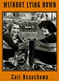 Beauchamp, Cari: Without Lying Down : Frances Marion and the Powerful Women of Early Hollywood