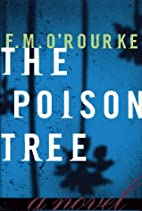 Poison Tree by F.m. O'rourke